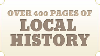 OVER 400 PAGES OF LOCAL HISTORY